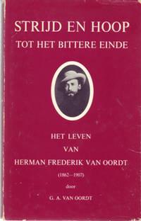 Strijd en Hoop Tot Het Bittere Einde- Het Leven van Herman Frederik Van Oordt (1862-1907)
