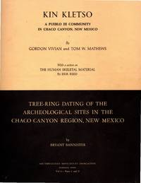 Kin Kletso: A Pueblo III Community in Chaco Canyon, New Mexico / Tree-ring Dating of the Archeological Sites in the Chaco Canyon Region, New Mexico (Southwestern Monuments Association, Technical Series Vol. 6, Parts 1 and 2)