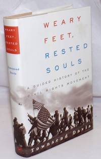 Weary Feet, Rested Souls. A guided history of the civil rights movement