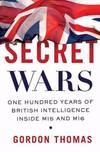 image of Secret Wars : One Hundred Years of British Intelligence Inside MI5 and MI6