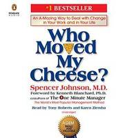 image of Who Moved My Cheese?: An A-Mazing Way to Deal with Change in Your Work and in Your Life