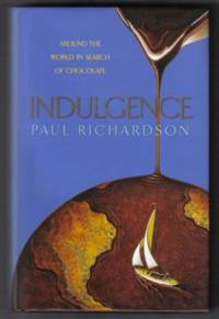 Indulgence  - Around the World in Search of Chocolate