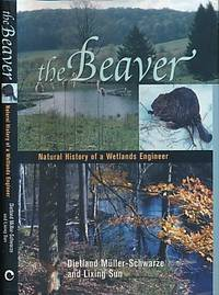 The Beaver. Natural History of a Wetlands Engineer