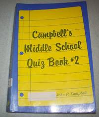 Campbell's Middle School Quiz Book #2 by John P. Campbell  - Paperback  - 1986  - from Easy Chair Books (SKU: 173101)