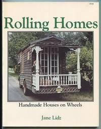 Rolling Homes: Handmade Houses on Wheels by Lidz, Jane - 1979