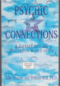 Psychic Connections : A Journey into the Mysterious World of Psi
