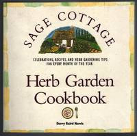 Sage Cottage Herb Garden Cookbook