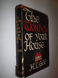 The Wonders Of Your House by Gee H.L - First Edition - 1938 - from Flashbackbooks (SKU: biblio1988 F20610)