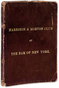 Harrison & Morton Club of New York, New York, 1888 by Manuscript; Harrison & Morton Club of New York  - 1888  - from The Lawbook Exchange Ltd (SKU: 70497)