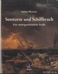 Seesturm und Schiffbruch. Eine motivgeschichtliche Studie