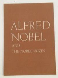 Alfred Nobel and the Nobel Prizes by  Nils K Stahle - 1st Edition; 1st Printing - 1960 - from S. Howlett-West Books (member of ABAA & ILAB) (SKU: 29423)