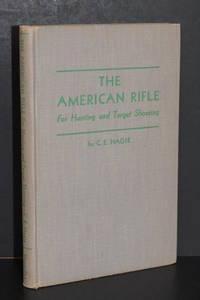 The American Rifle; For Hunting and Target Shooting