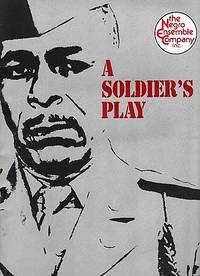 "THE NEGRO ENSEMBLE COMPANY PRODUCTION OF ""A SOLDIER'S PLAY"" .... Place: Fort Neal, Louisiana.  Time: 1944"