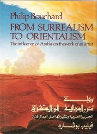 image of FROM SURREALISM TO ORIENTALISM The Influence of Arabia on the Work of an  Artist