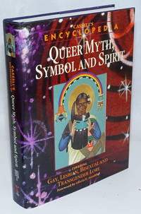 Cassell\'s encyclopedia of queer myth, symbol, and spirit; gay, lesbian, bisexual, and transgender lore, foreword by Gloria E. Anzaldúa