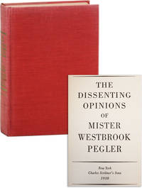 The Dissenting Opinions of Mister Westbrook Pegler