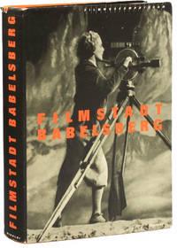 Filmstadt Babelsberg: Zur Geschichte des Studios und seiner Filme