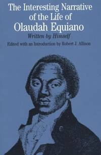 The Interesting Narrative of the Life of Olaudah Equiano: Written by Himself (The Bedford Series...