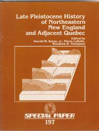Late Pleistocene History of Northeastern New England and Adjacent Quebec:   Special Paper 197