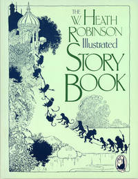 THE W. HEATH ROBINSON ILLUSTRATED STORY BOOK