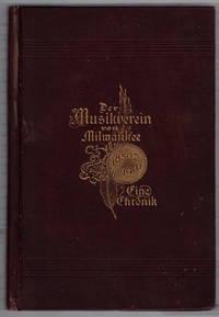 Der Musikverein von Milwaukee 1850 - 1900: Eine Chronik.