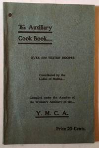 The Auxiliary Cook Book (Over 200 Tested Recipes -- Contributed by the Ladies of Medina, N.Y.)