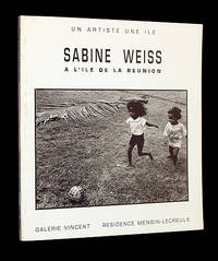 Sabine Weiss: A L'Ile de la Reunion / Un Artiste Une Ile