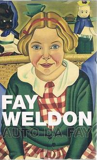 Auto Da Fay by Weldon Fay - Hardcover - Reprint - 2002 - from Marlowes Books (SKU: 134702)