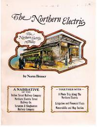 The Northern Electric Trolley, A Narrative of the Dalton Street Railway Company, Northern Electric Street Railway Co., Scranton & Binghamton Railway Company, Together With A Photo Trip Along The Northern Electric, Litigation and Financial Facts