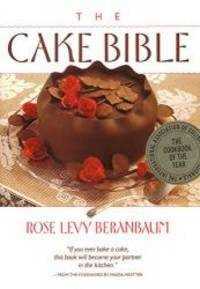 The Cake Bible by Rose Levy Beranbaum - Hardcover - 1988-08-06 - from Books Express and Biblio.com