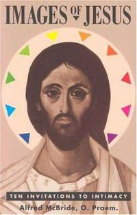 Images of Jesus : Ten Invitations to Intimacy