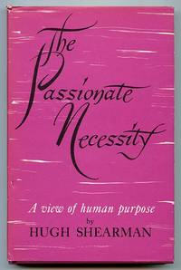 The Passionate Necessity: A View of Human Purpose