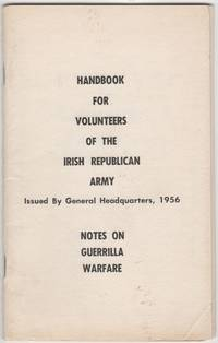 Handbook for Volunteers of the Irish Republican Army:; Notes on Guerilla Warfare [cover title]