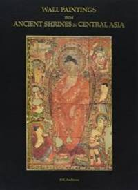 Wall Paintings from Ancient Shrines in Central Asia: Collected by Aurel Stein and kept  in the...