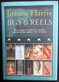 Jigs & Reels. by Harris, Joanne - 2004