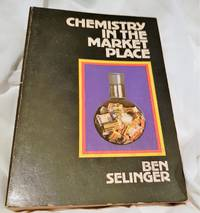 Chemistry in the market place by Ben selinger - Paperback - 1st ed. 4th impression - 1981 - from TnS fine books and collectables (SKU: 1)