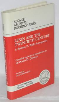 Lenin and the twentieth century; a Bertram D. Wolfe retrospective; compiled and with an introduction by Lennard D. Gerson, foreword by Alain Besancon