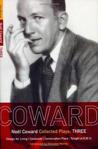 Noel Coward Collected Plays: THREE