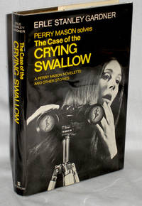 The Case of the Crying Swallow, a Perry Mason Novelette and Other Stories