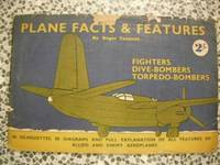 image of Plane Facts & Features. Fighters, Dive-Bombers, Torpedo-Bombers