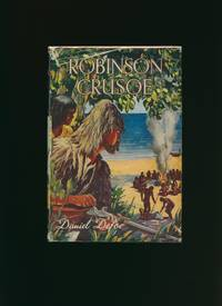 The Life and Surprising Adventures of Robinson Crusoe of York Mariner [Blackie's Famous Book Series]