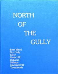 North of the Gully - Bear Island, Dry Gully, Eldon, Marie Hill, McLaren, Milleton, Standard Hill, Tweedsmuir