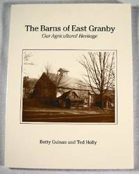 The Barns of East Granby : Our Agricultural Heritage