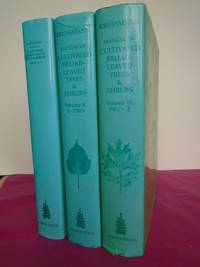 Manual of Cultivated Broad-Leaved Trees and Shrubs. [complete in three volumes]