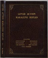 LEVER ACTION MAGAZINE RIFLES. Derived from the Patents of Andrew Burgess.