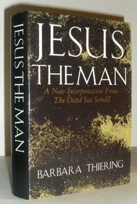 Jesus the Man - A New Interpretation from the Dead Sea Scrolls