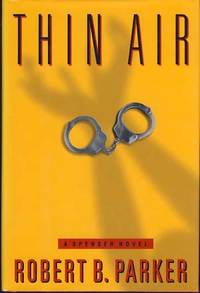 Thin Air by  Robert B Parker - Signed First Edition - 1995 - from Parigi Books, ABAA/ILAB (SKU: 9190)