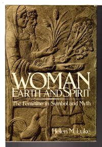 WOMAN EARTH AND SPIRIT: The Feminine Symbol and Myth.
