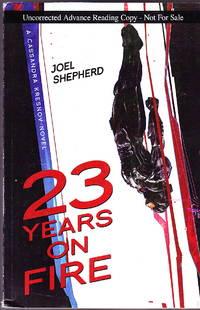23 Years on Fire: A Cassandra Kresnov Novel (Advance Reading Copy)