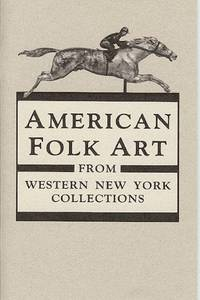 AMERICAN FOLK ART : From Western New York Collections